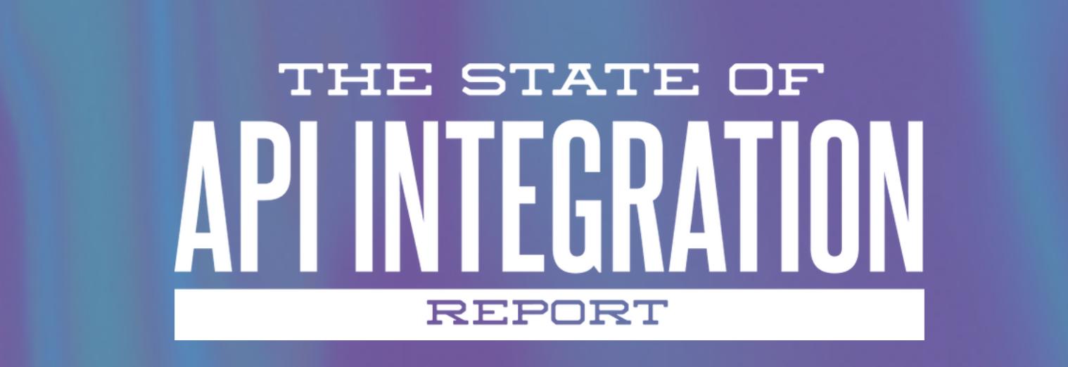 State of API Integration Report Survey 2019