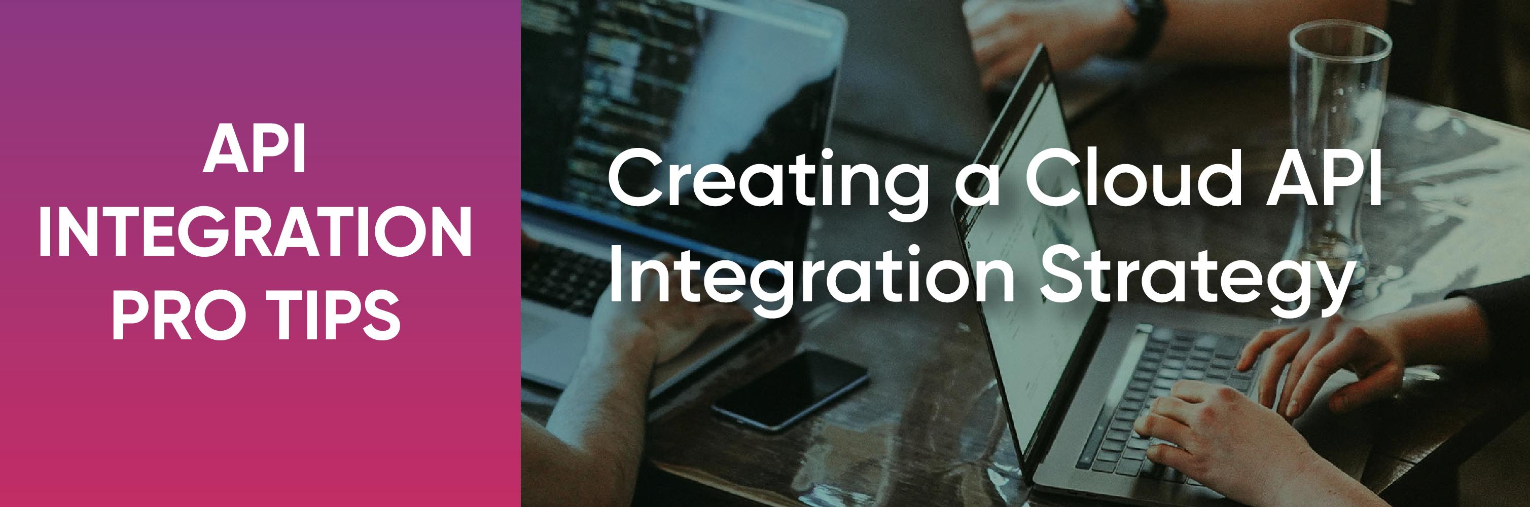 cloud API integration strategy