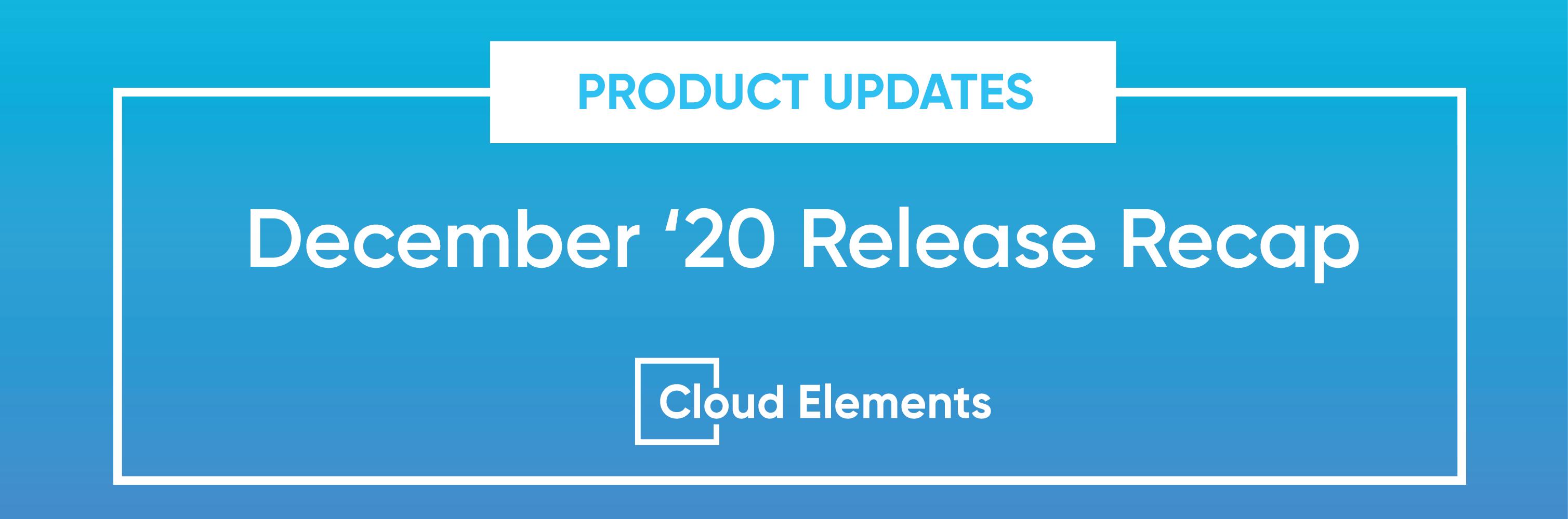 cloud elements december 2020 product update