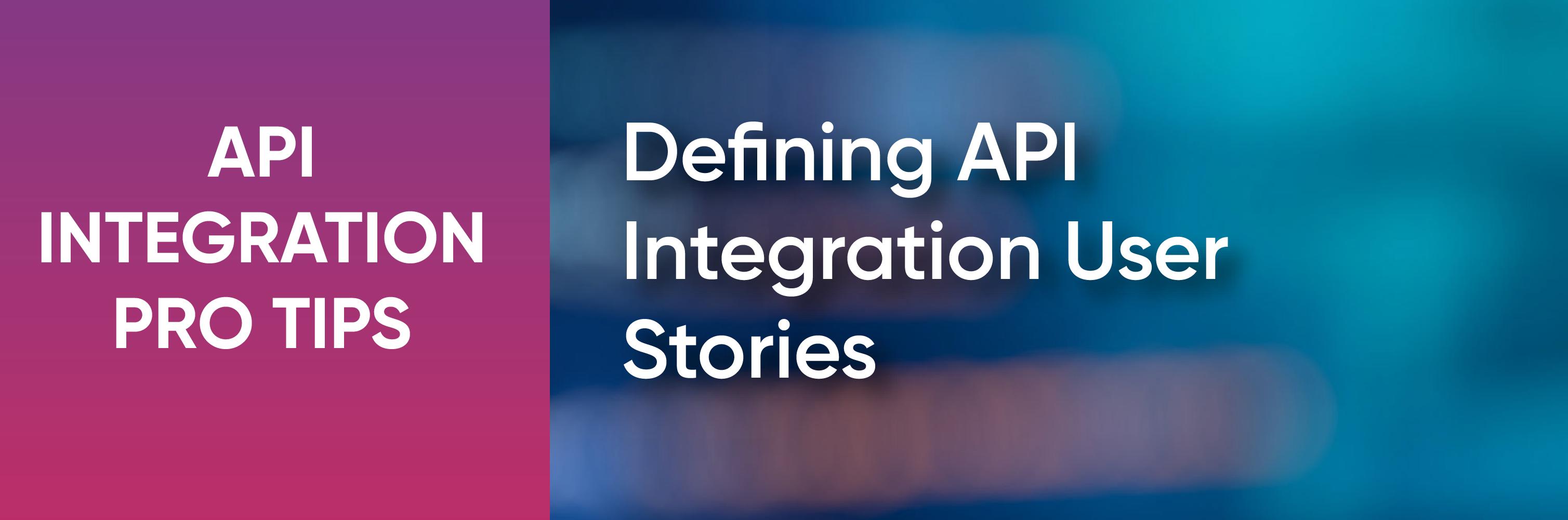API integration user stories