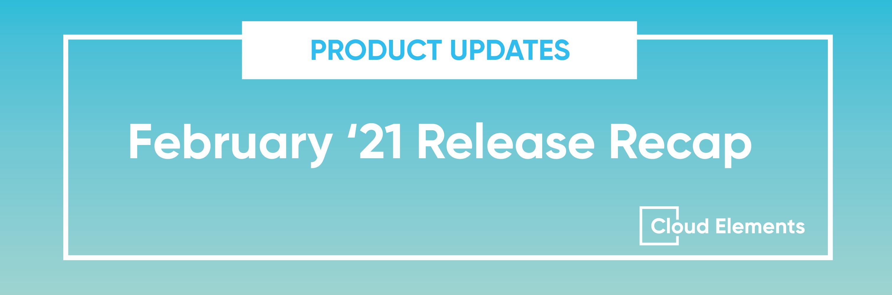 cloud elements february 2021 release