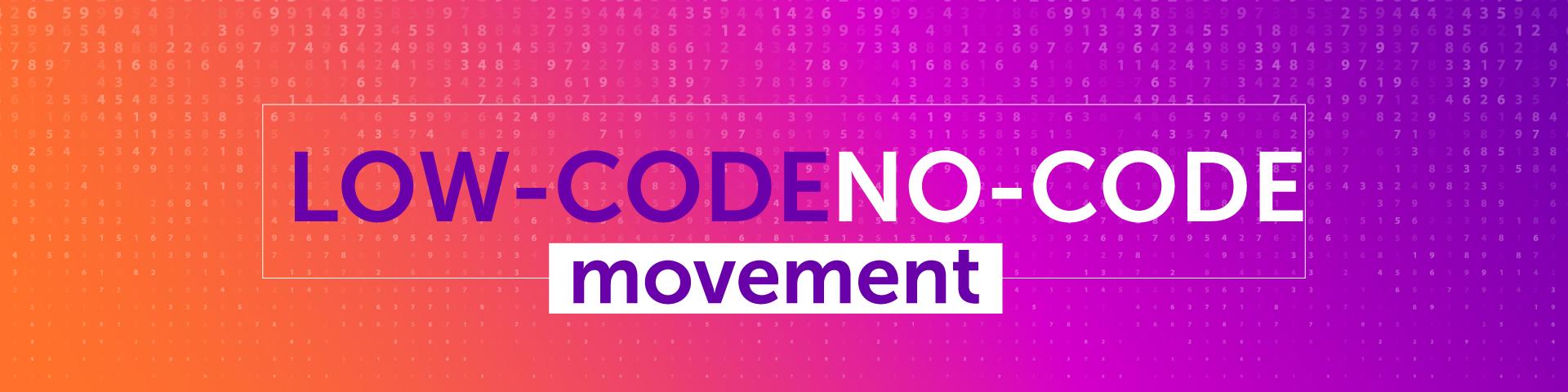 Low-Code / No-Code Movement