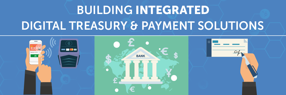Building Integrated Digital Treasury & Payment Solutions