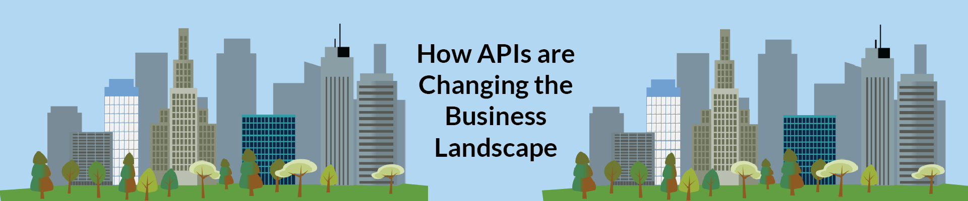 APIs are Changing the Business Landscape
