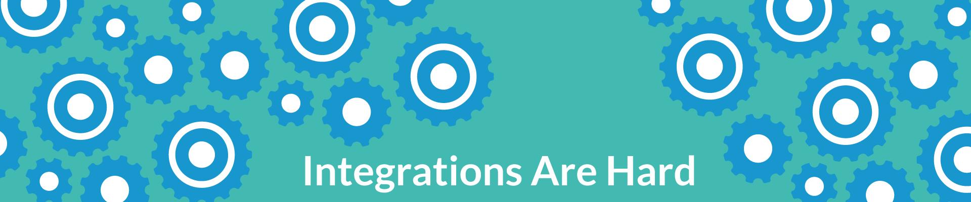API Integrations are hard