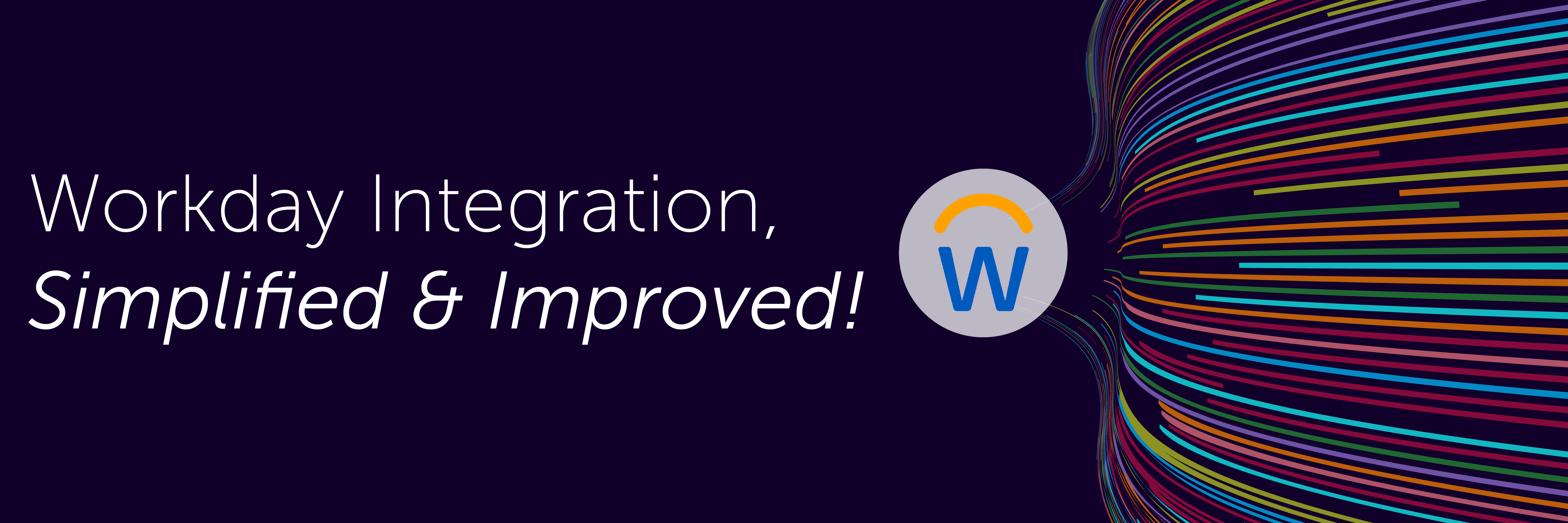 Workday Integration, simplified & improved!